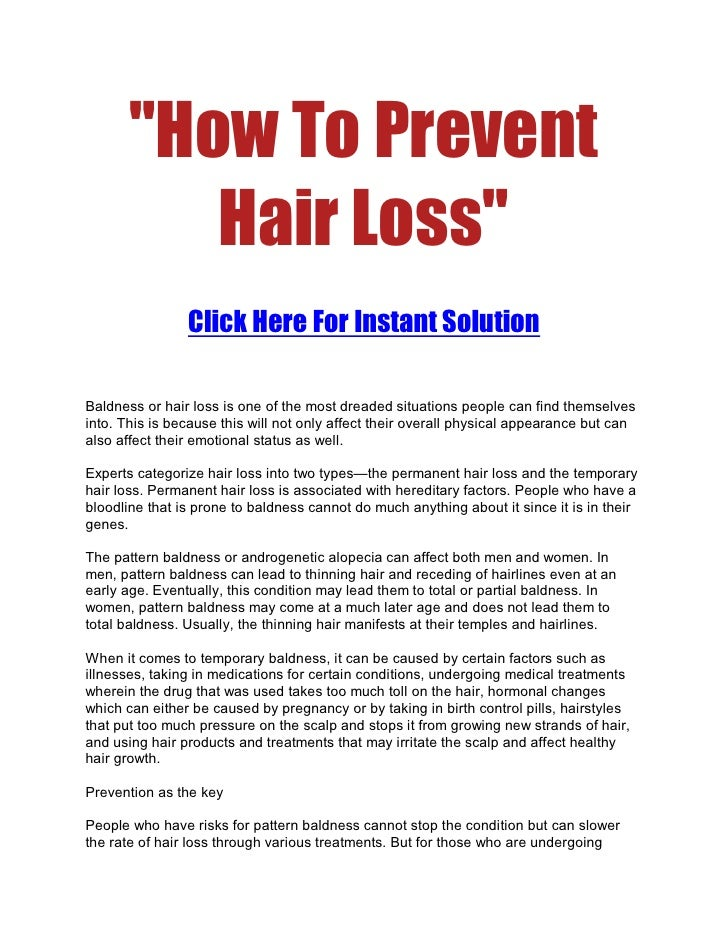 quot;How To Prevent           Hair Lossquot;                 Click Here For Instant Solution  Baldness or hair loss is one...