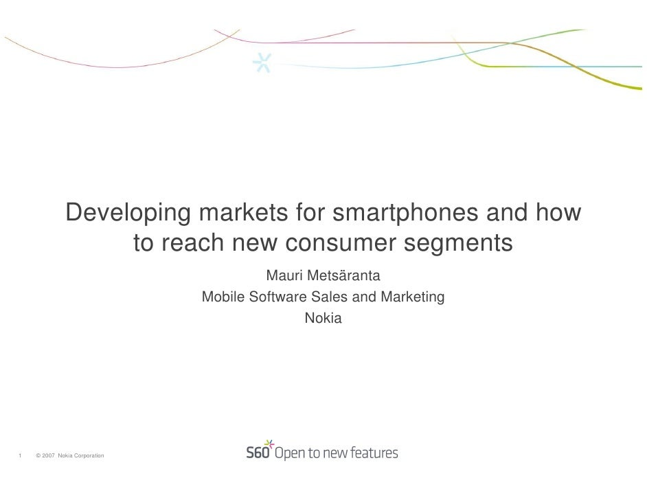 Developing markets for smartphones and how                    to reach new consumer segments                              ...