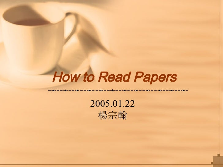 How to Read Papers 2005.01.22 楊宗翰