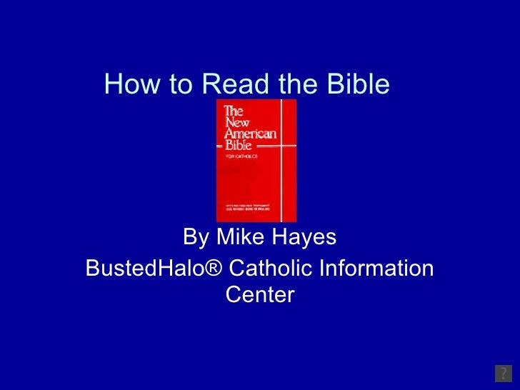 How to Read the Bible By Mike Hayes BustedHalo® Catholic Information Center