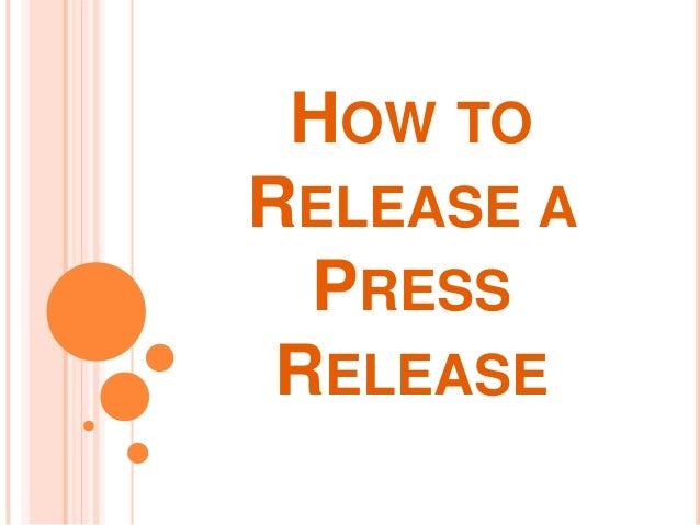 HOW TO RELEASE A PRESS RELEASE
