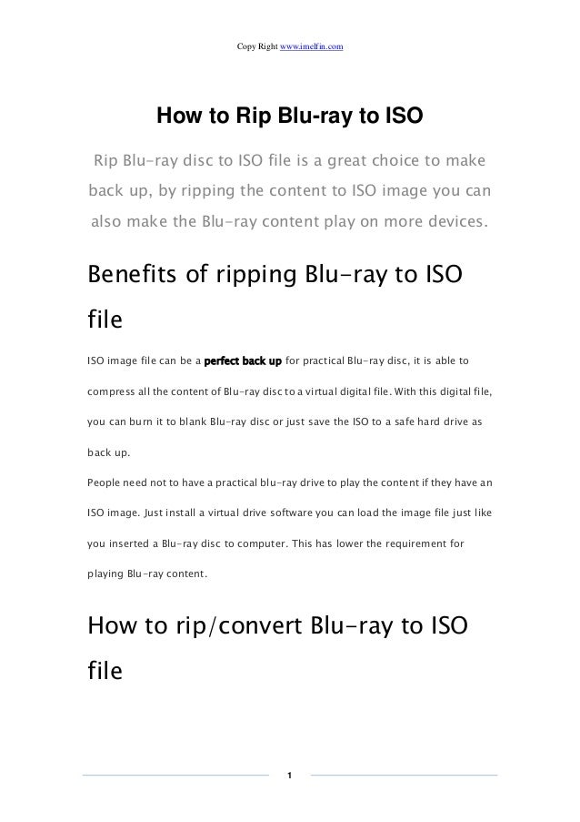 Copy Right www.imelfin.com 1 How to Rip Blu-ray to ISO Rip Blu-ray disc to ISO file is a great choice to make back up, by ...