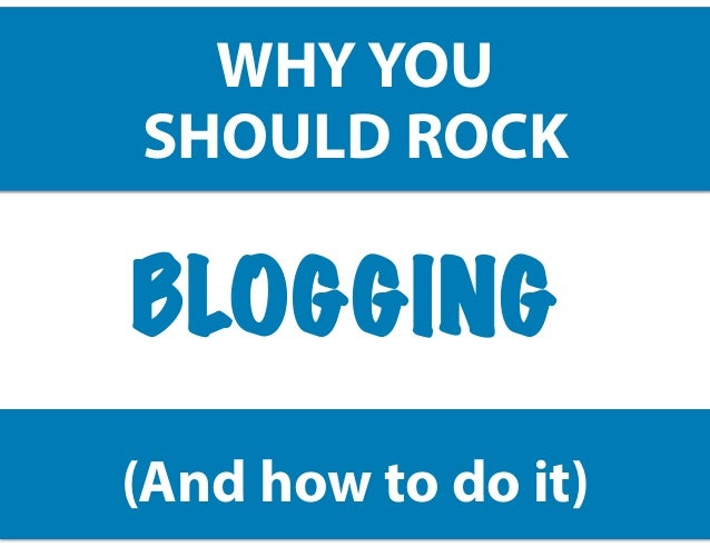 How to rock blogging?