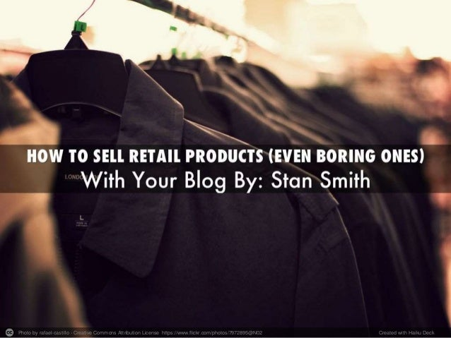 How to Sell Retail Products (Even Boring Ones) With Your Blog