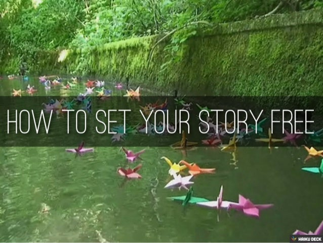 How To Set Your Story Free