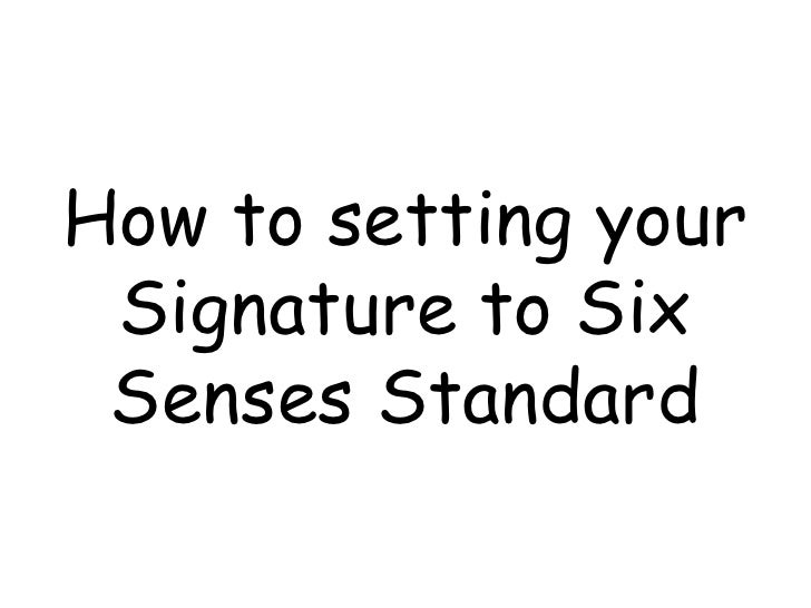 How to setting your Signature to Six Senses Standard
