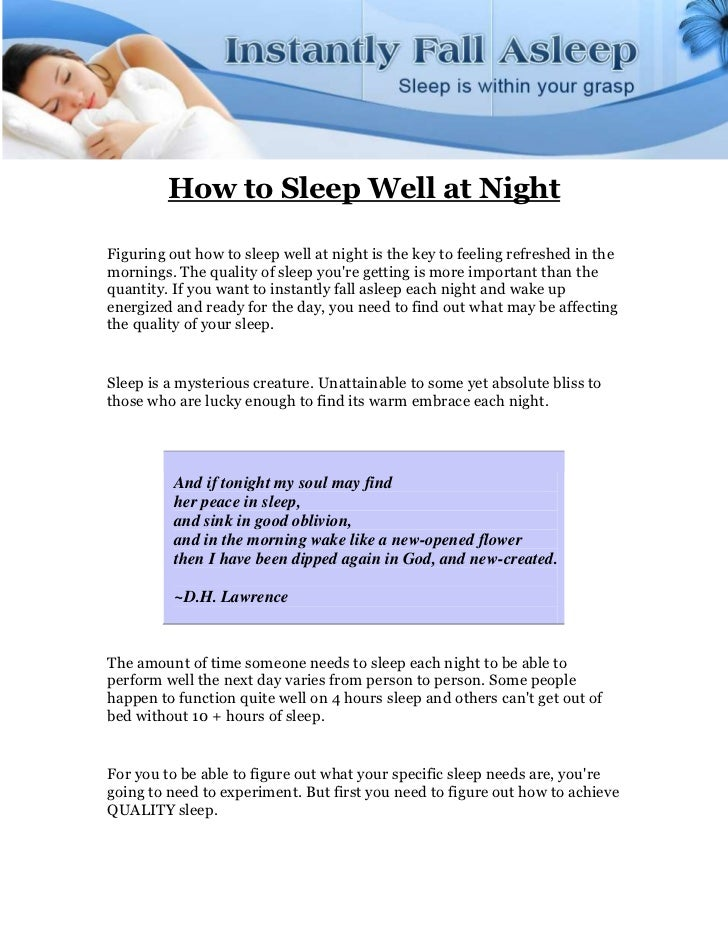 How to Sleep Well at NightFiguring out how to sleep well at night is the key to feeling refreshed in themornings. The qual...