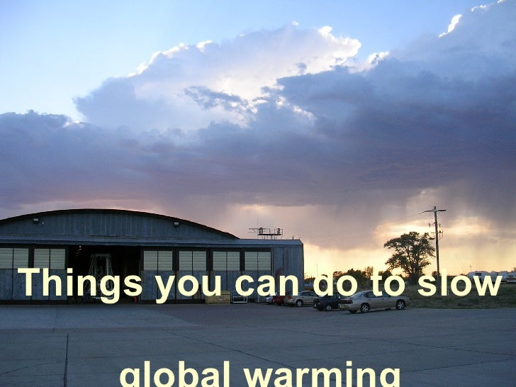 How to slow global warming (Part I)