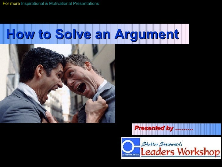 How to Solve an Argument Presented by ………