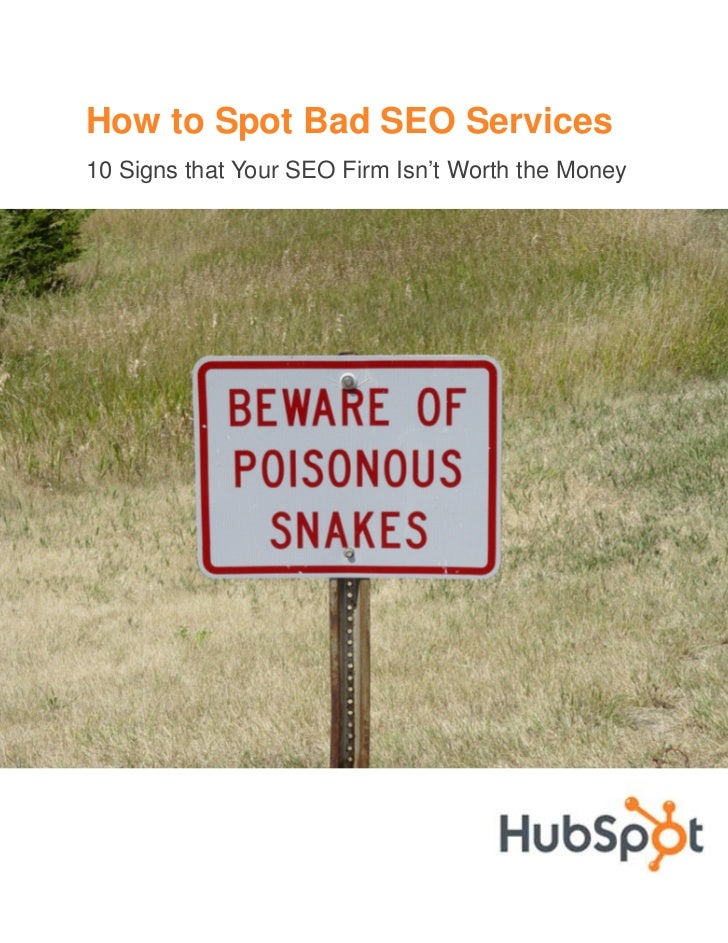 How to Spot Bad SEO Services10 Signs that Your SEO Firm Isn't Worth the Money