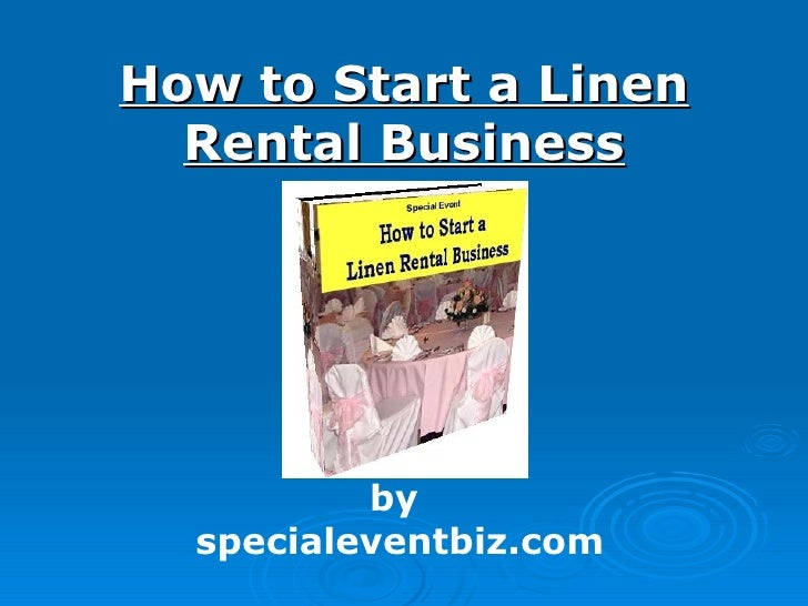 How to Start a Linen Rental Business by  specialeventbiz.com