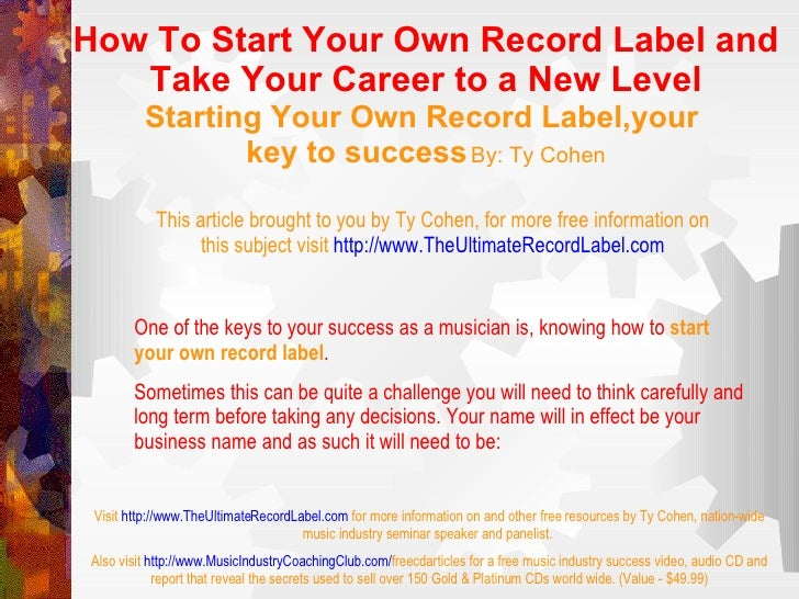 How To Start Your Own Record Label and Take Your Career to a New Level Starting Your Own Record Label,your  key to success...