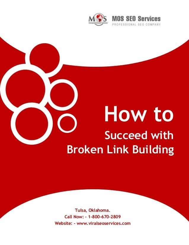 www.viralseoservices.com How to Succeed with Broken Link Building Tulsa, Oklahoma. Call Now: - 1-800-670-2809 Website: - w...