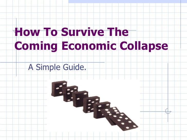 How To Survive The Coming Economic Collapse