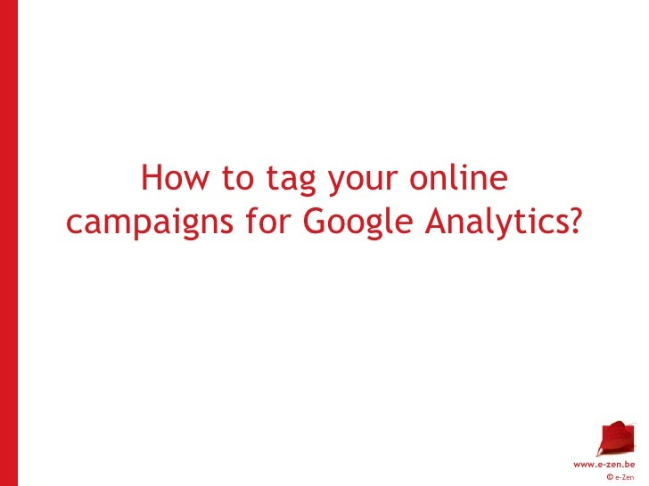 How to tag your online campaigns for Google Analytics?