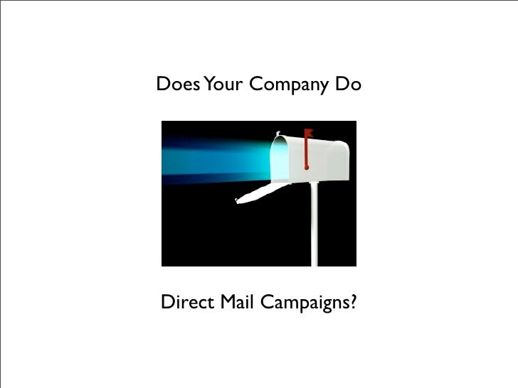Does Your Company Do     Direct Mail Campaigns?