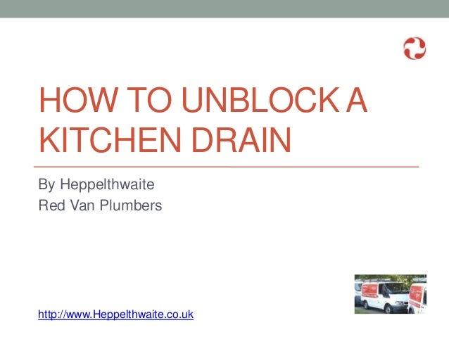 How To Unblock A Kitchen Drain - Heppelthwaite