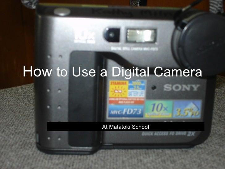 How  to Use a Digital Camera At Matatoki School