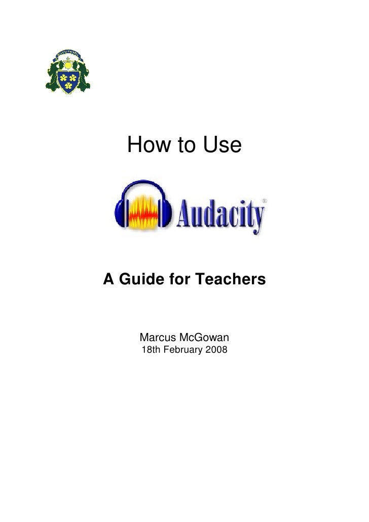How to Use     A Guide for Teachers       Marcus McGowan     18th February 2008
