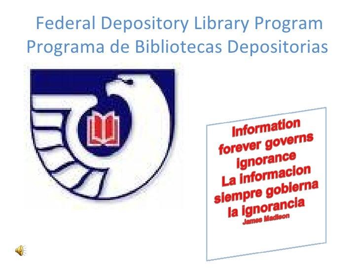 Federal Depository Library Program Programa de Bibliotecas Depositorias