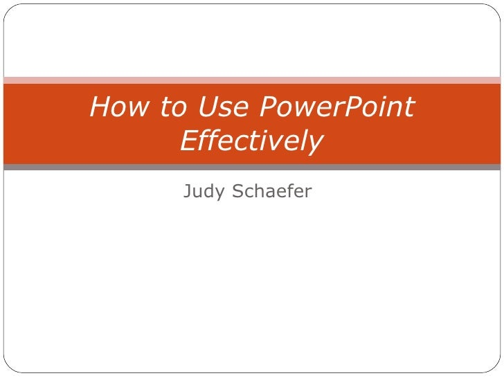 How To Use Power Point Effectively