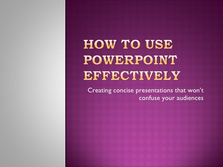 How To Use Powerpoint Effectively C97 03