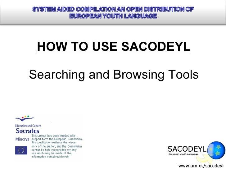 How To Use Sacodeyl