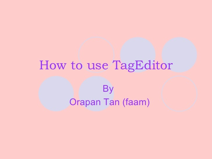 How to use TagEditor By  Orapan Tan (faam)