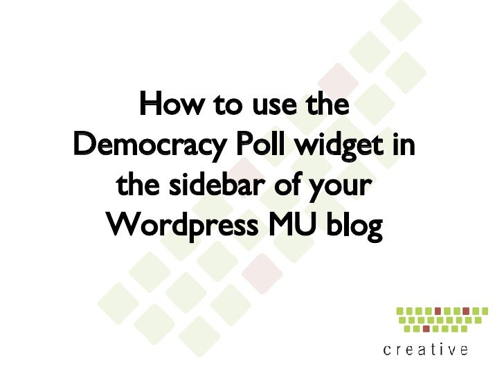 How to use the Democracy Poll widget in the sidebar of your Wordpress MU blog