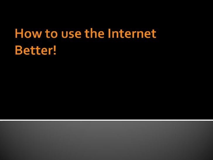 Tools to use the Internet better