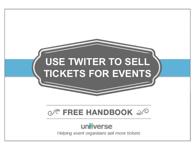 USE TWITER TO SELL How to TICKETS Sell Tickets to your Event use Twitter to FOR EVENTS 6 Ways to Use Twitter to Promote yo...