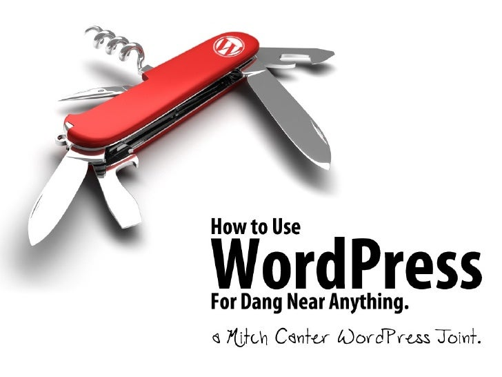 How To Use Wordpress For Dang Near Anything Pcn10