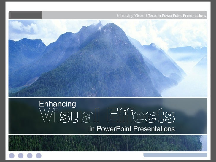 Visual Effects Enhancing in PowerPoint Presentations Visual Effects
