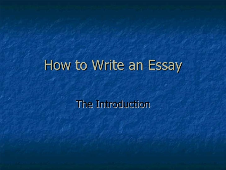 How to Write an Essay The Introduction