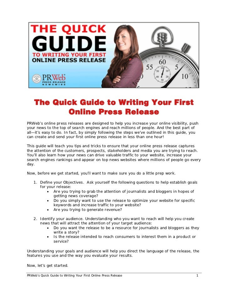 The Quick Guide to Writing Your First            Online Press Release PRWeb's online press releases are designed to help y...