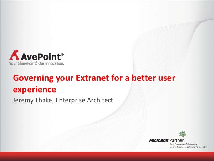 Governing your Extranet for a better userexperienceJeremy Thake, Enterprise Architect