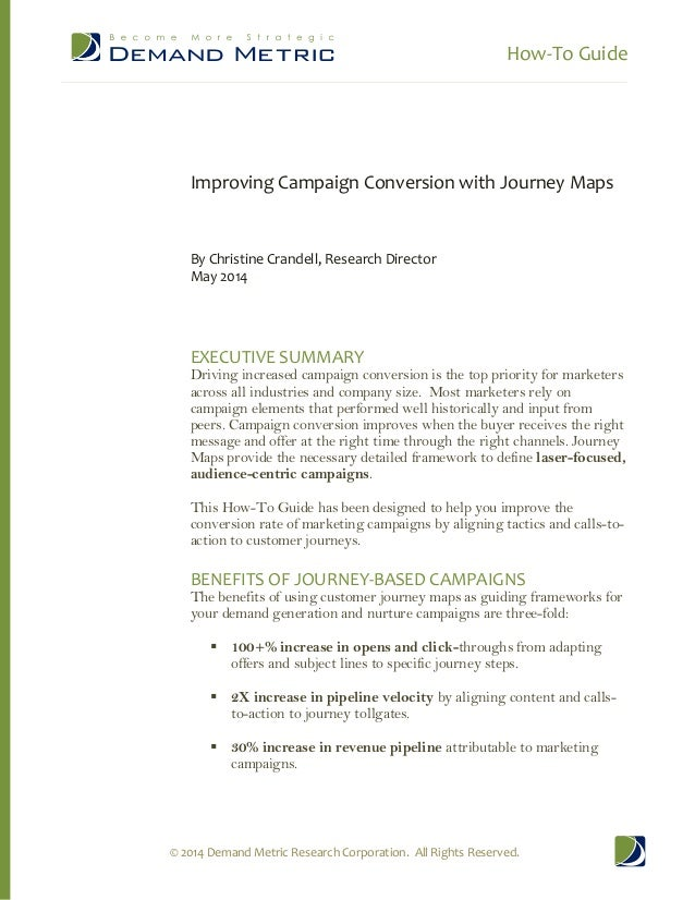 How-To Guide © 2014 Demand Metric Research Corporation. All Rights Reserved. Improving Campaign Conversion with Journey Ma...