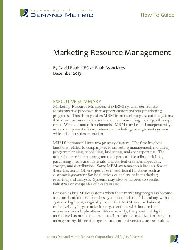 How-To Guide  Marketing Resource Management By David Raab, CEO at Raab Associates December 2013  EXECUTIVE SUMMARY  Market...