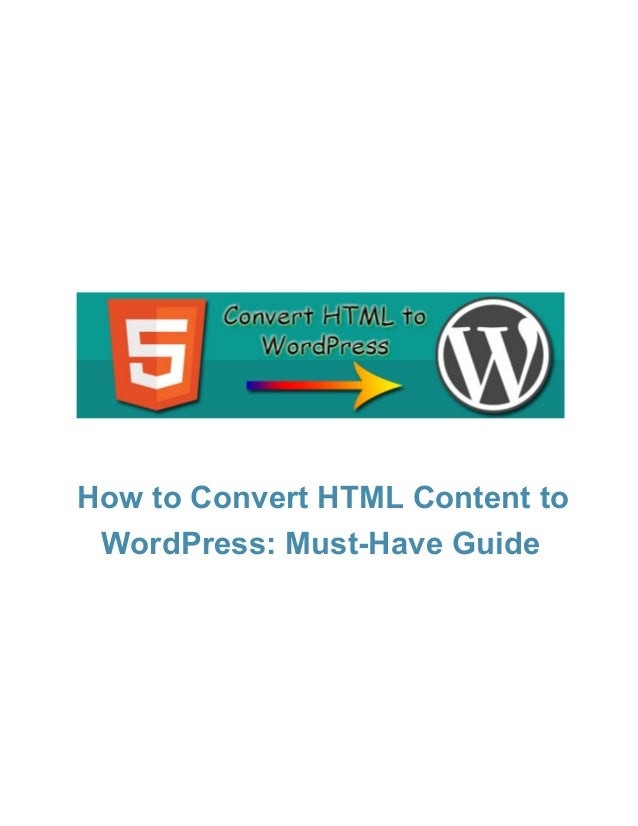 HowtoConvertHTMLContentto WordPress:MustHaveGuide