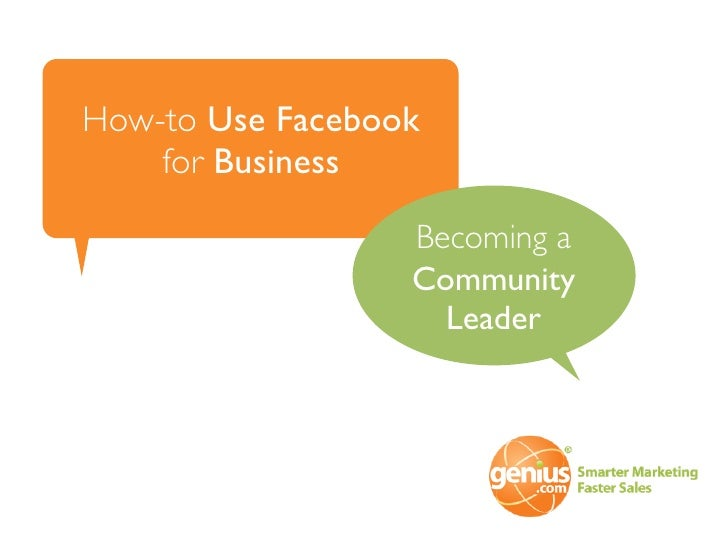 How-to Use Facebook     for Business                    Becoming a                   Community                     Leader