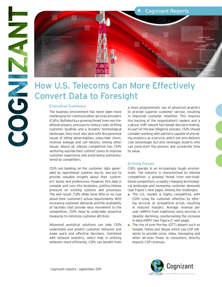 •     Cognizant ReportsHow U.S. Telecoms Can More EffectivelyConvert Data to Foresight   Executive Summary                ...