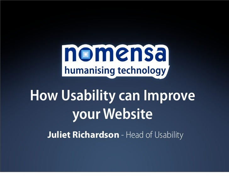 How Usability can Improve     your Website  Juliet Richardson - Head of Usability