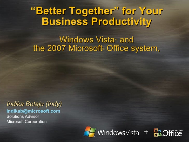 """"""" Better Together"""" for Your Business Productivity Windows Vista ™  and the 2007 Microsoft ®  Office system, Indika Boteju ..."""