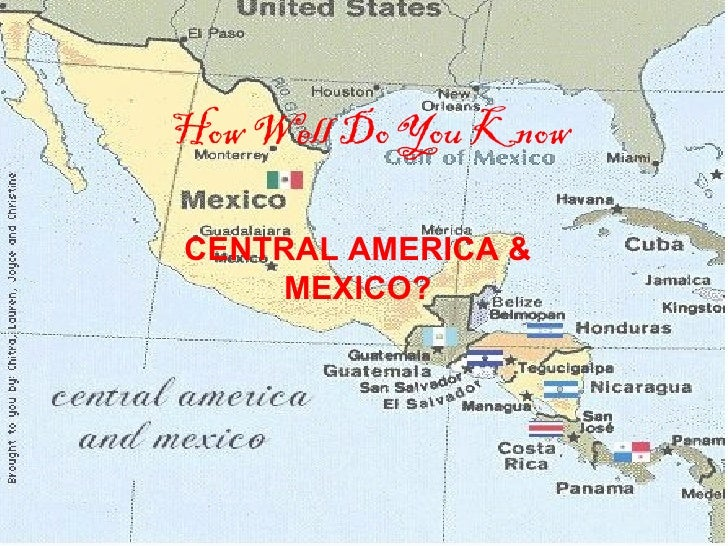 How  Well  Do  You  Know Central America and Mexico?