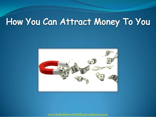 Here's How You Can Attract Money To You