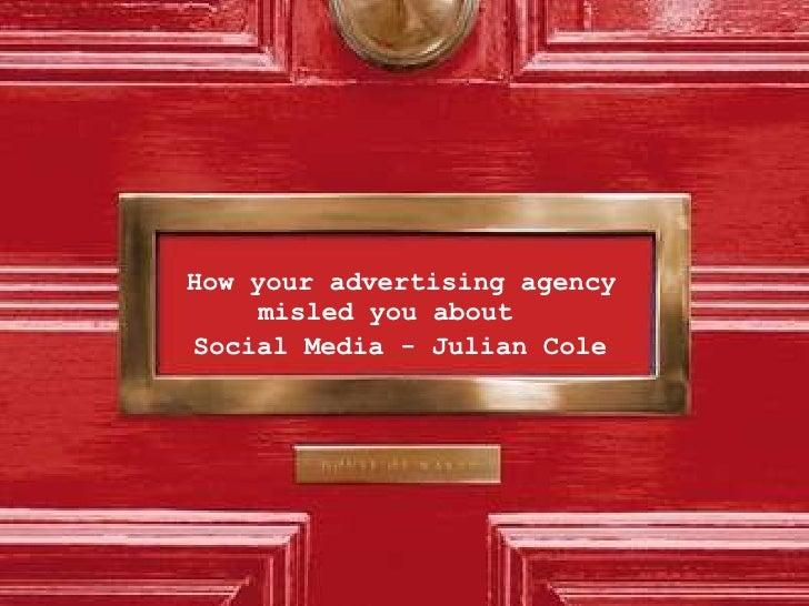 How your advertising agency misled you about   Social Media - Julian Cole