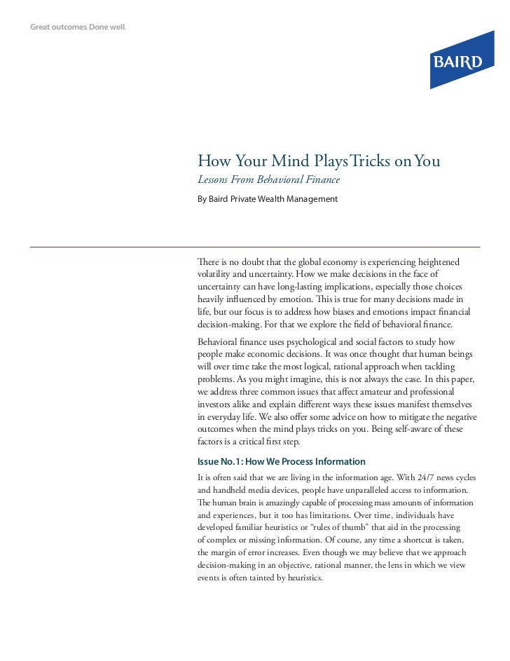 How Your Mind Plays Tricks on YouLessons From Behavioral FinanceBy Baird Private Wealth ManagementThere is no doubt that t...