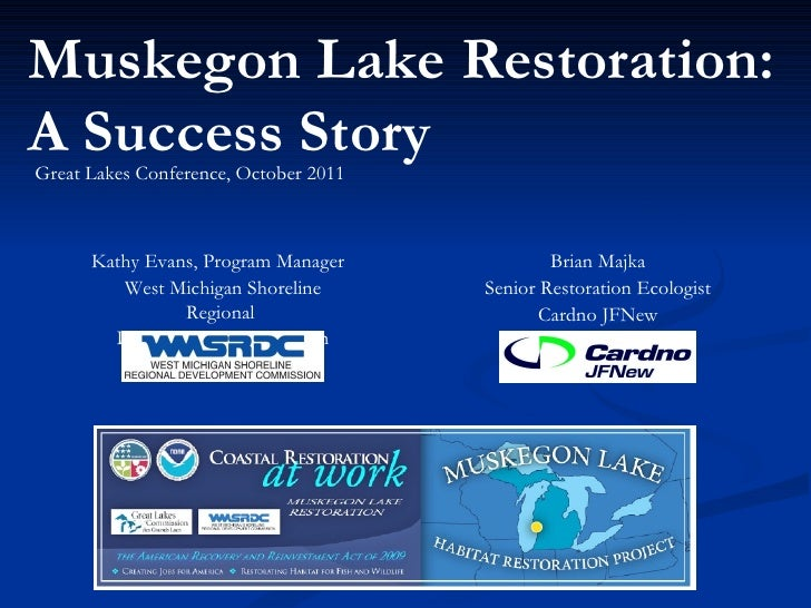 Muskegon Lake Restoration: A Success Story