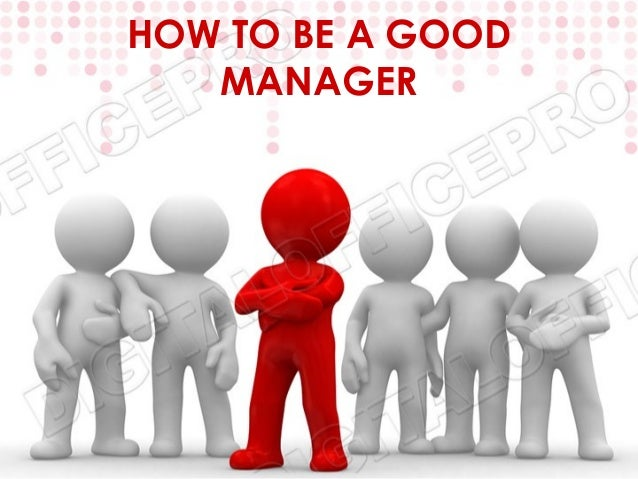 How to be good manager