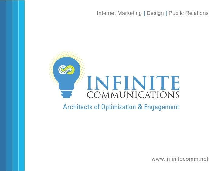 Internet Marketing | Design | Public Relations                           www.infinitecomm.net